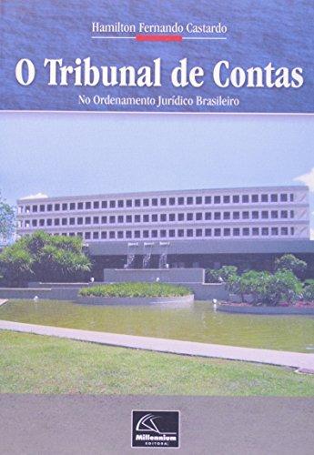 Tribunal De Contas, O: No Ordenamento Juridico Brasileiro, livro de Hamilton Fernando Castardo