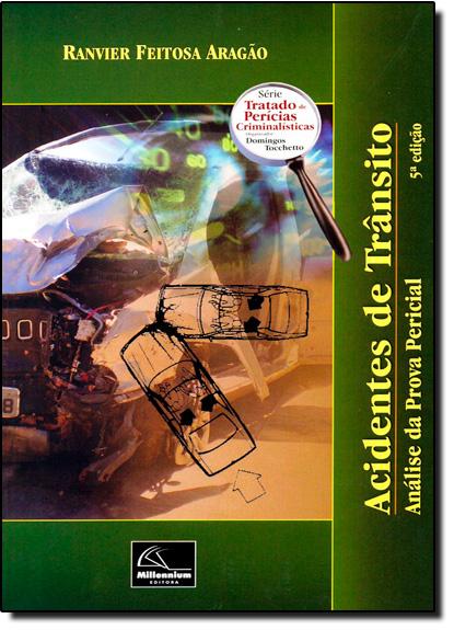 Acidentes de Trânsito: Análise da Prova Pericial, livro de Ranvier Feitosa Aragão
