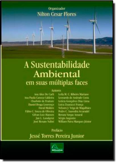 Sustentabilidade Ambiental em suas Múltiplas Faces, A, livro de Nilton Cesar Flores (Org.)