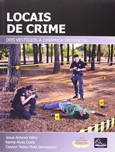 Locais de Crime: Dos Vestígios a Dinâmica Criminosa, livro de Jesus Antonio Velho
