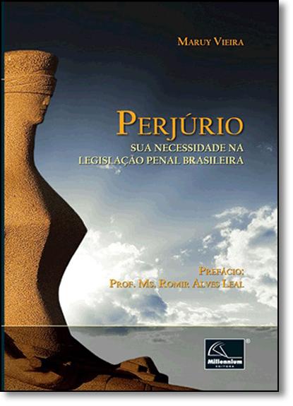 Perjúrio Sua Necessidade Na Legislação Penal Brasileira, livro de Maruy Vieira