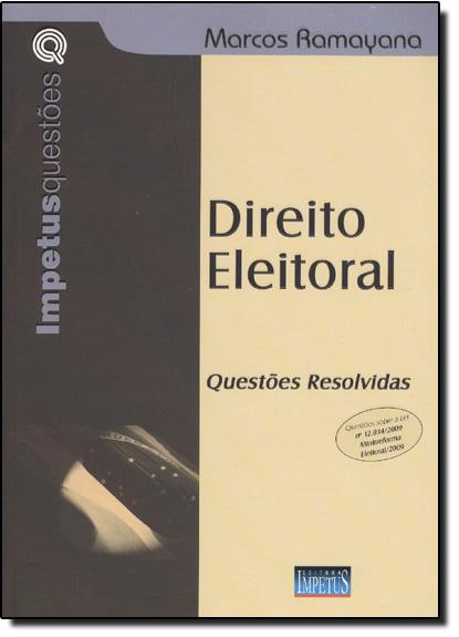 Direito Eleitoral: Questões Resolvidas - Coleção Impetus Questões, livro de Marcos Ramayana