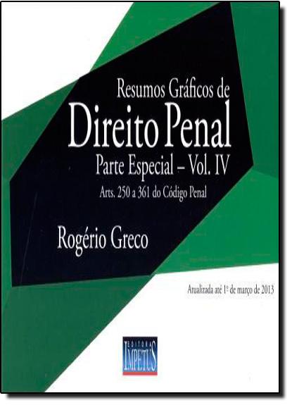 Resumos Gráficos de Direito Penal: Parte Especial - Vol.4, livro de Rogério Greco