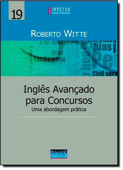 Inglês Avançado Para Concursos: Uma Abordagem Prática, livro de Roberto Ewald Witte