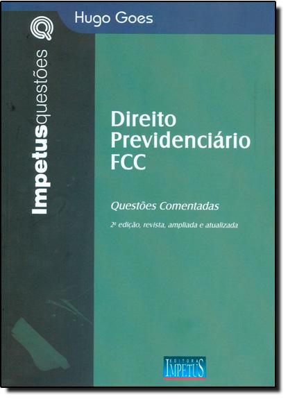 Direito Previdenciário Fcc: Questões Comentadas, livro de Hugo Goes
