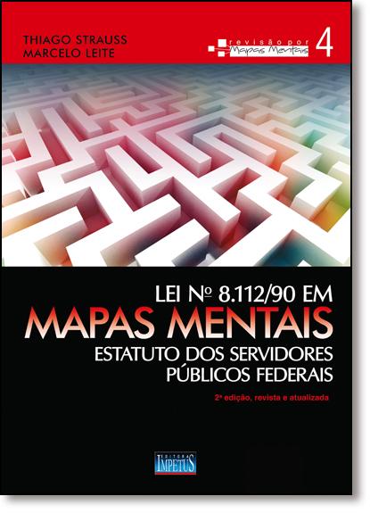 Lei Nº 8.112-90 em Mapas Mentais: Servidores Públicos Federais, livro de Thiago Strauss