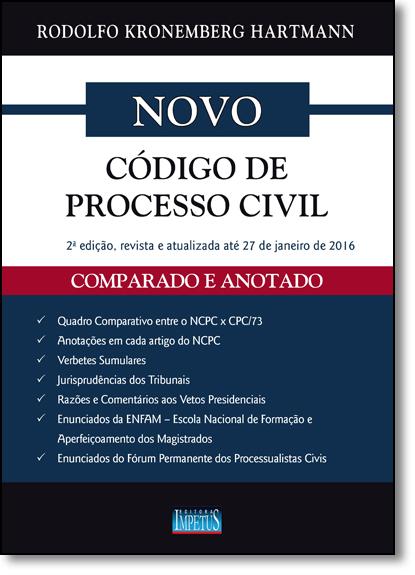 Novo Código de Processo Civil: Comparado e Anotado, livro de Rodolfo Kronemberg Hartmann