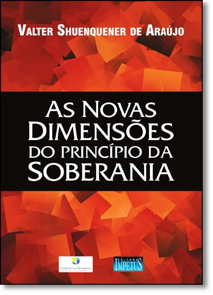 Novas Dimensões do Princípio da Soberania, As, livro de Valter Shuenquener de Araújo