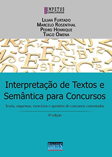 Interpretação de Textos e Semântica Para Concursos, livro de Lilian Furtado, Marcelo Rosenthal, Pedro Henrique, Tiago Omena