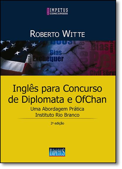 Inglês Para Concursos de Diplomata e Ofchan, livro de Roberto Witte