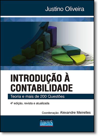 Introdução À Contabilidade: Teoria e Mais de 200 Questões, livro de Justino Francisco Pires de Oliveira