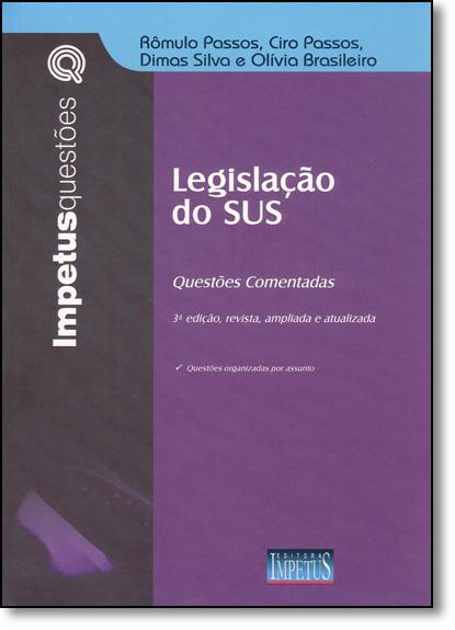 Legislação do Sus: Questões Comentadas - Vol.12 - Coleção Impetus Questôes, livro de Rômulo Passos