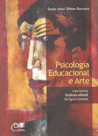 Psicologia educacional e arte - Uma leitura histórico-cultural da figura humana, livro de Sonia Mari Shima Barroco