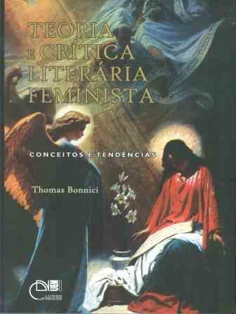 Teoria e crítica literária feminista - Conceitos e Tendências, livro de Thomas Bonnici