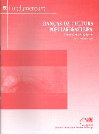 Fundamentum 38 - Danças da Cultura Popular Brasileira: dimensões pedagógicas, livro de Larissa Michelle Lara