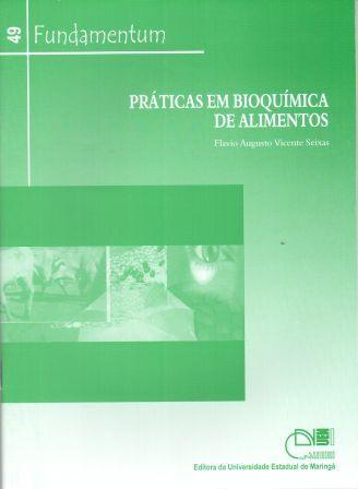 Fundamentum 49 - Práticas em Bioquímica de Alimentos, livro de Flavio Augusto Vicente Seixas