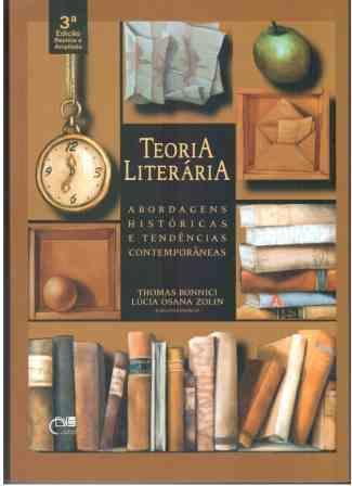 Teoria literária - Abordagens históricas e tendências contemporâneas, livro de Thomas Bonnici, Lúcia Osana Zolin