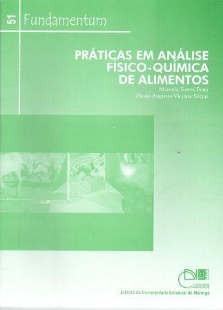 Fundamentum 51 - Práticas em Análise Físico-Química de Alimentos, livro de Marcela Tostes Frata, Flavio Augusto Vicente Seixas