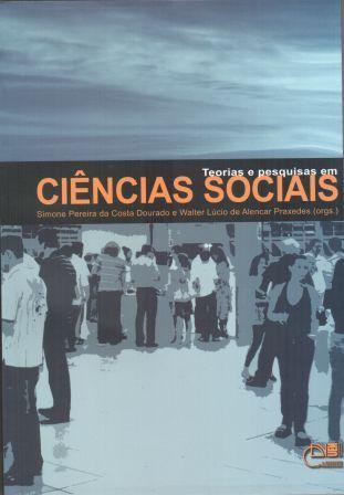 Teorias e pesquisas em ciências sociais, livro de Simone Pereira da Costa Dourado, Walter Lúcio de Alencar Praxedes