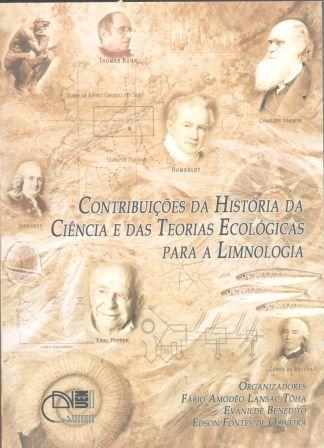 Contribuições da história da ciência e das teorias ecológicas para limnologia, livro de Fabio Amodêo Lansac Tôha, Evanilde Benedito, Edson Fontes de Oliveira (Orgs.)