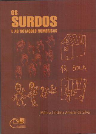 Os surdos e as notações numéricas, livro de Márcia Amaral da Silva