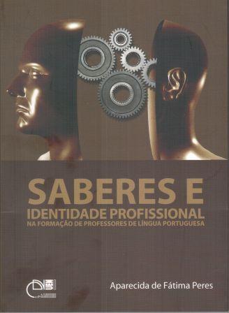 Saberes e Identidade Profissional na formação de Professores de Língua Portuguesa, livro de Aparecida de Fátimas Peres