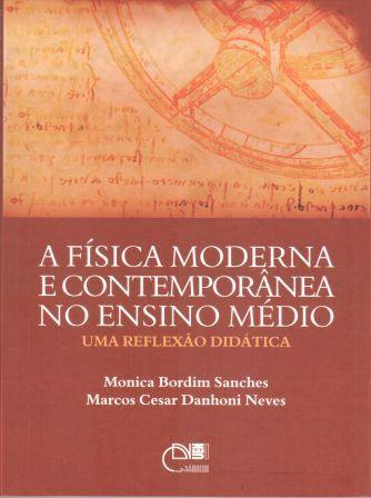 A física moderna e contemporânea no Ensino Médio - Uma reflexão didática, livro de Monica Bordim Sanches, Marcos Cesar Danhoni Neves