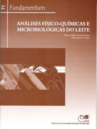 Fundamentum 71 - Análise Físico-Químicas e microbiológicas do Leite, livro de Eliane Dalva Godoy Danesi, Elida Simone Guido