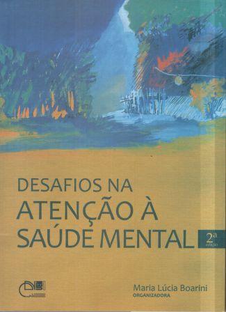 Desafios na atenção à saúde mental, livro de Maria Lúcia Boarini (Org.)