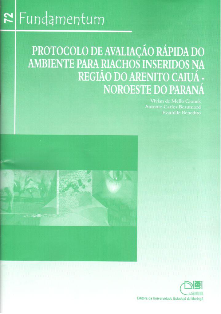 Fundamentum 72 - Protocolo de avaliação rápida do ambiente para Riachos inseridos na Região do Arenito Cuiuá- Noroeste do Paraná, livro de Vivian de Mello Cionek, Antonio Carlos Beaumord, Evanilde Benedito