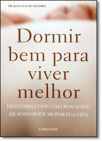 Dormir Bem Para Viver Melhor, livro de Dr. Jean-Claude Houdret