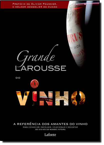 Grande Larousse do Vinho, O, livro de Editora Larousse Brasil