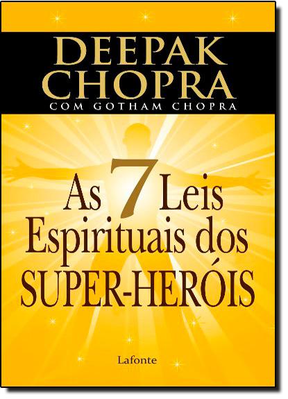 7 Leis Espirituais dos Super- Heróis, As, livro de Deepak Chopra