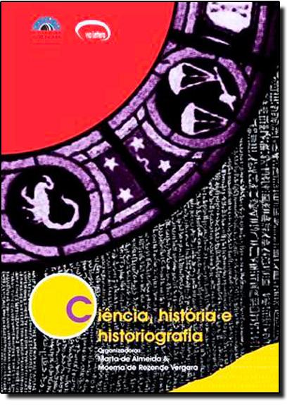 CIENCIA, HISTORIA E HISTORIOGRAFIA, livro de Telma Teixeira de Oliveira Almeida