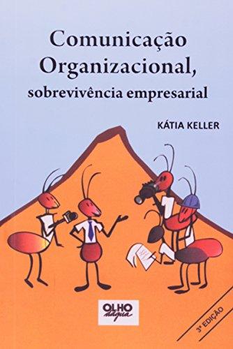 Comunicaçao Organizacional. Sobrevivencia Empresarial, livro de Katia Keller