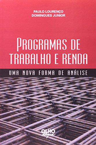 Programas de Trabalho e Renda. Uma Nova Forma de Análise, livro de Paulo Lourenço Domingues Junior