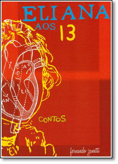 Eliana aos 13: Contos, livro de Fernando Zanetti