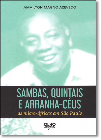 Sambas, Quintais e Arranha-céus: As Micro-áfricas em São Paulo, livro de Amailton Magno Azevedo