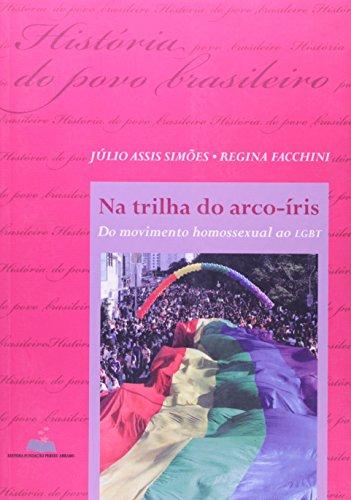 Na trilha do arco-íris: Do movimento homossexual ao LGBT, livro de Júlio Assis Simões, Regina Facchini