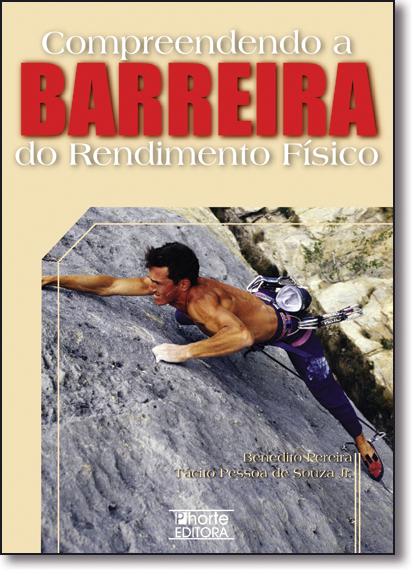 Compreendendo a Barreira Rendimento Fisico, livro de Benedito Pereira