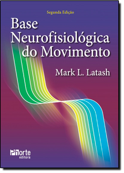 Base Neurofisiológica do Movimento, livro de Mark L. Latash