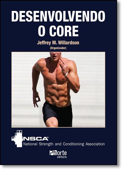 Desenvolvendo o Core, livro de Jeffrey M. Willardson