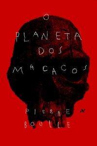O planeta dos macacos, livro de Pierre Boulle