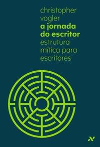 A Jornada do Escritor. Estrutura Mítica para Escritores, livro de Christopher Vogler