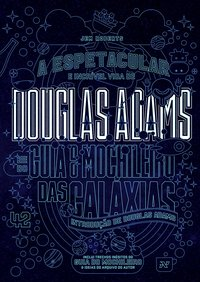 A Espetacular e Incrível Vida de Douglas Adams, livro de Jem Roberts