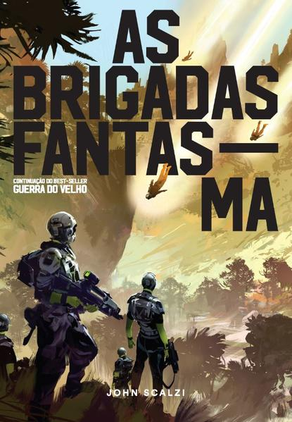 As Brigadas Fantasma, livro de Scalzi, John