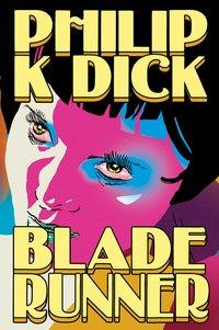 Blade Runner - 3ª Edição, livro de Dick, Philip K.