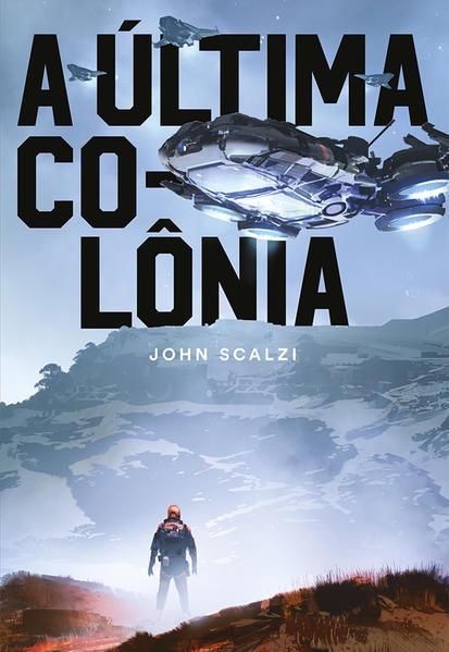 A Última Colônia, livro de Scalzi, John