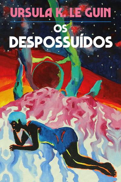 Os Despossuídos - 2ª Edição, livro de K. Le Guin, Ursula