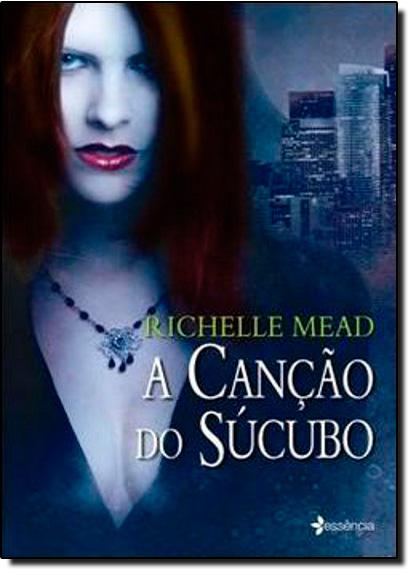 Canção do Súcubo, A, livro de Mead Richelle